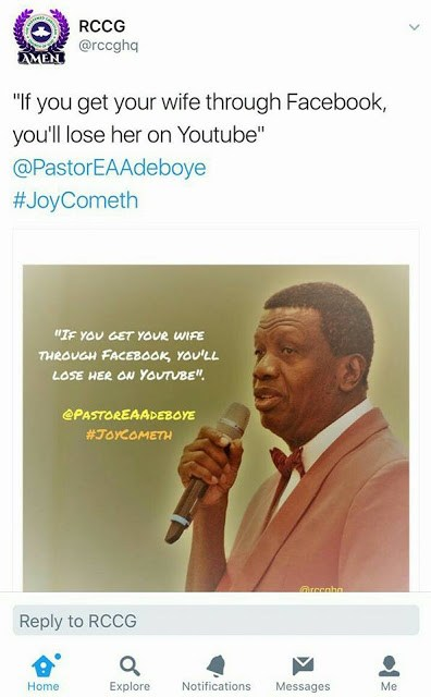 If you get your wife through Facebook, you'll lose her on Youtube - Pastor Adeboye