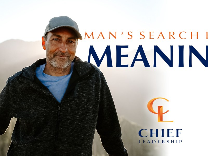 Man's Search For Meaning | Two-Minute Takeaway | Chief Leadership