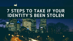 seven steps to take if your identity has been stolen