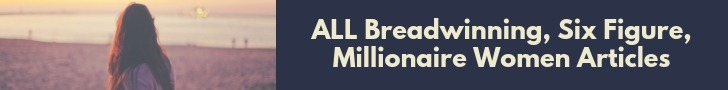 Breadwinning Six Figure Millionaire Women Articles
