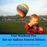 Free Weekend Fun Hot Air Balloon Festival