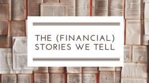 The (Financial) Stories We Tell