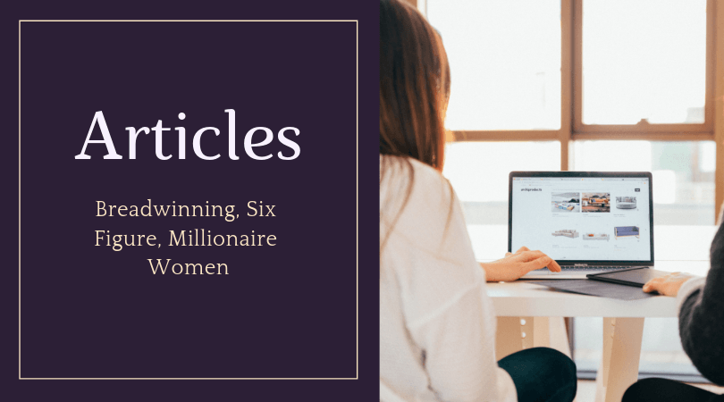 Breadwinning, Six Figure, Millionaire Women Articles