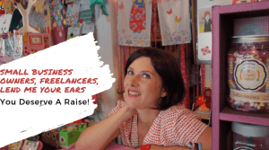 Small Business Owners and Freelancers Deserve Raises