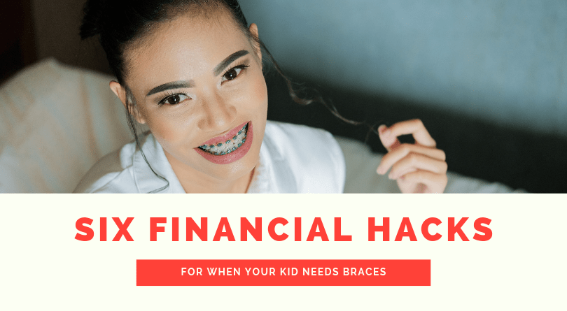 Six Financial Hacks For When Your Kid Needs Braces