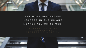 The Most Innovative Leaders In The US Are Nearly All White Men