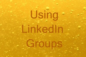 using LinkedIn Groups