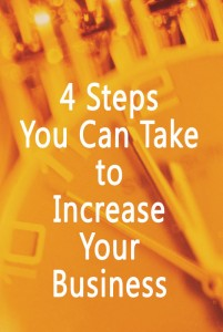 4 steps you can take to increase your business