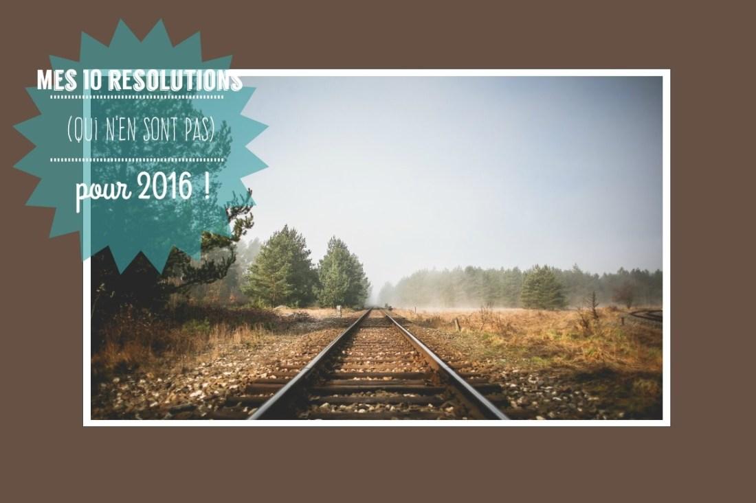 Mes 10 non-résolutions pour 2016 !
