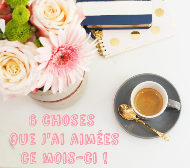 6-choses-que-jai-aimees
