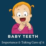 Baby Teeth - How to Take Care
