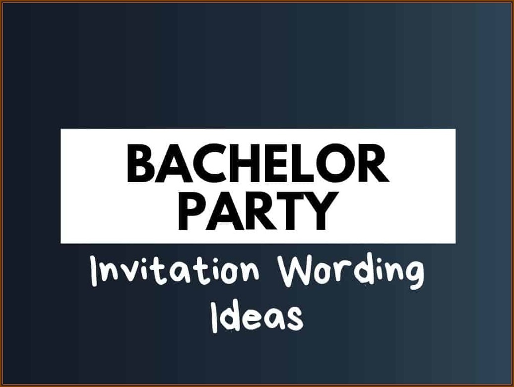 Bachelor Party Invitation Samples Wording