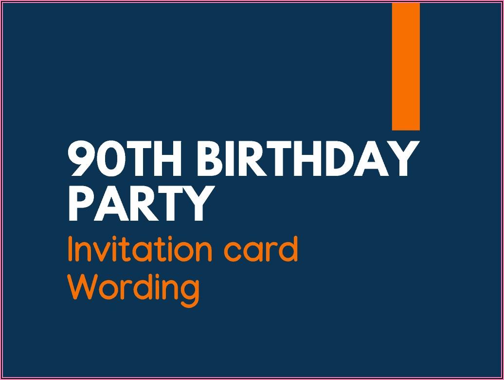 90th Birthday Invitation Wording Ideas