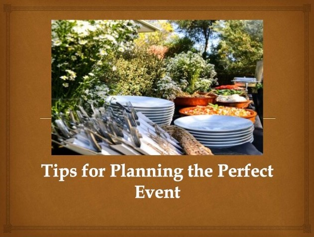 Planning The Perfect Event Some Tips