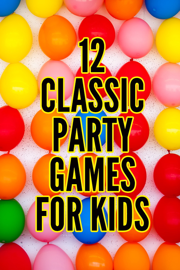 12 Party Games For Kids Kid Approved Classics For Ages 5 12 Years
