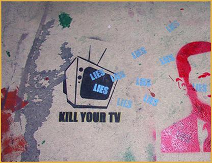 Kill Your TV: Lies, Lies