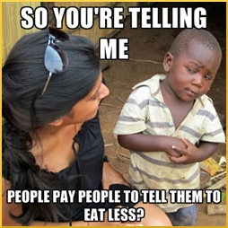 [boy looks askance at woman, with caption 'So you're telling me ... people pay people to tell them to eat less?]