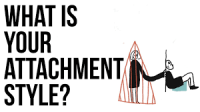 What Is Your Attachment Style And How Does It Affect Your Relationships? 5