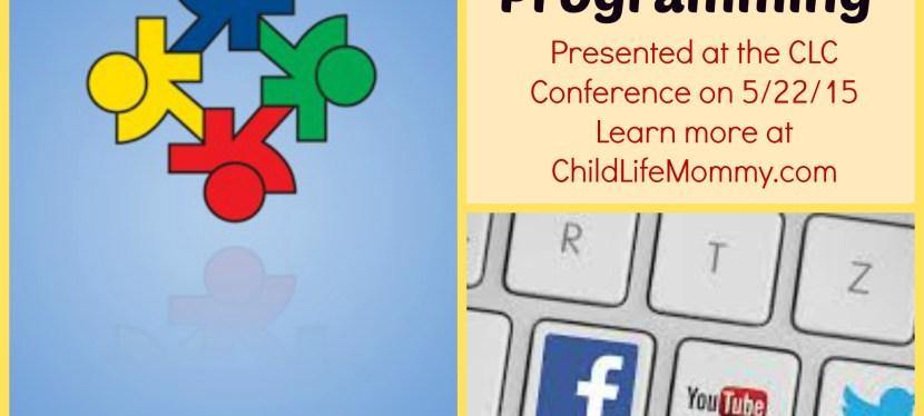The Power of Social Media in Child Life Programming