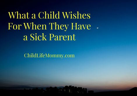 What a child wishes for when they have a sick parent