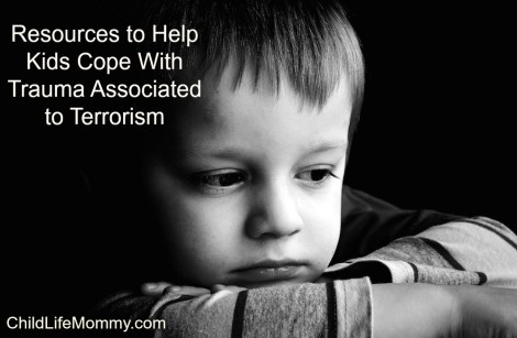 Resources to Help Kids Cope With Trauma Associated to Terrorism