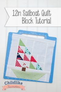 "Free Tutorial for this 12"" (finished) Sail Boat Quilt Block on Childlike Fascination"