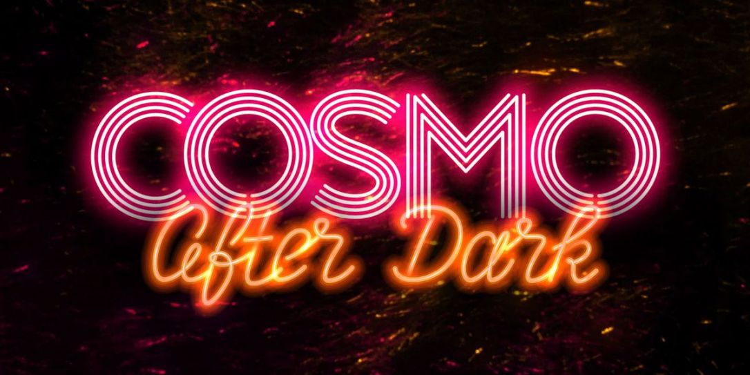 Cosmo After Dark