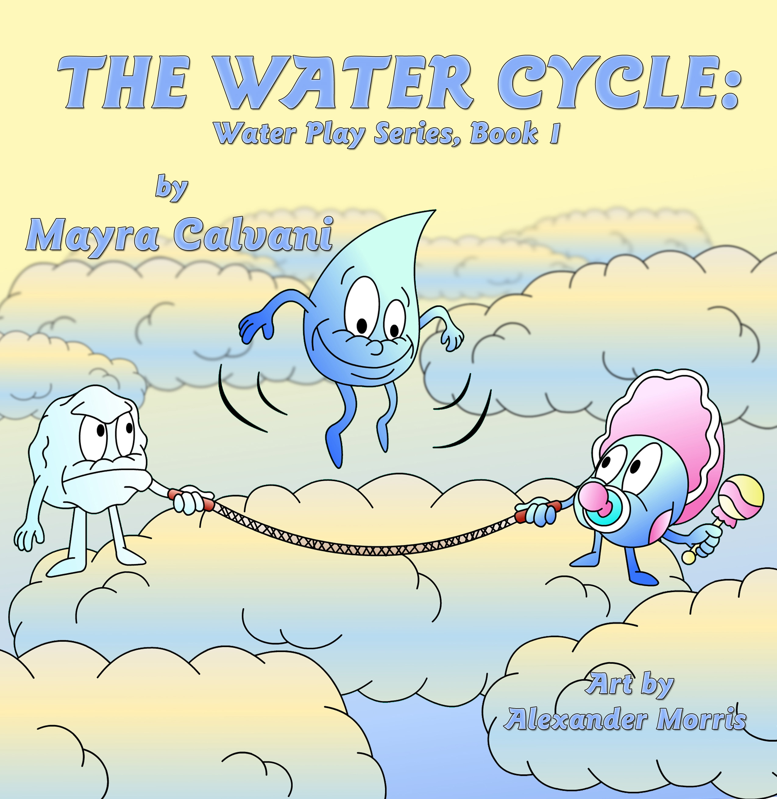 The Water Cycle Water Play Series Book 1 By Mayra