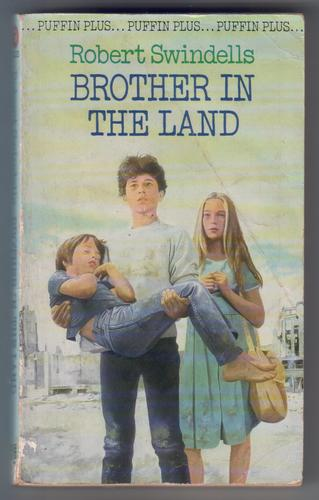 Brother In The Land By Robert Swindells Childrens