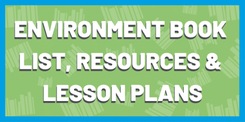 Environment Book Lists, Resources & Lesson Plans