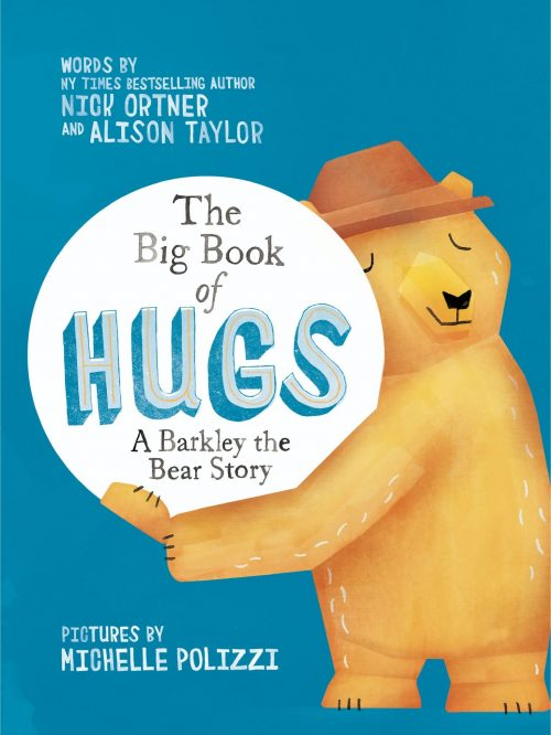 The Big Book of Hugs- A Barkley the Bear Story - Nick Ortner