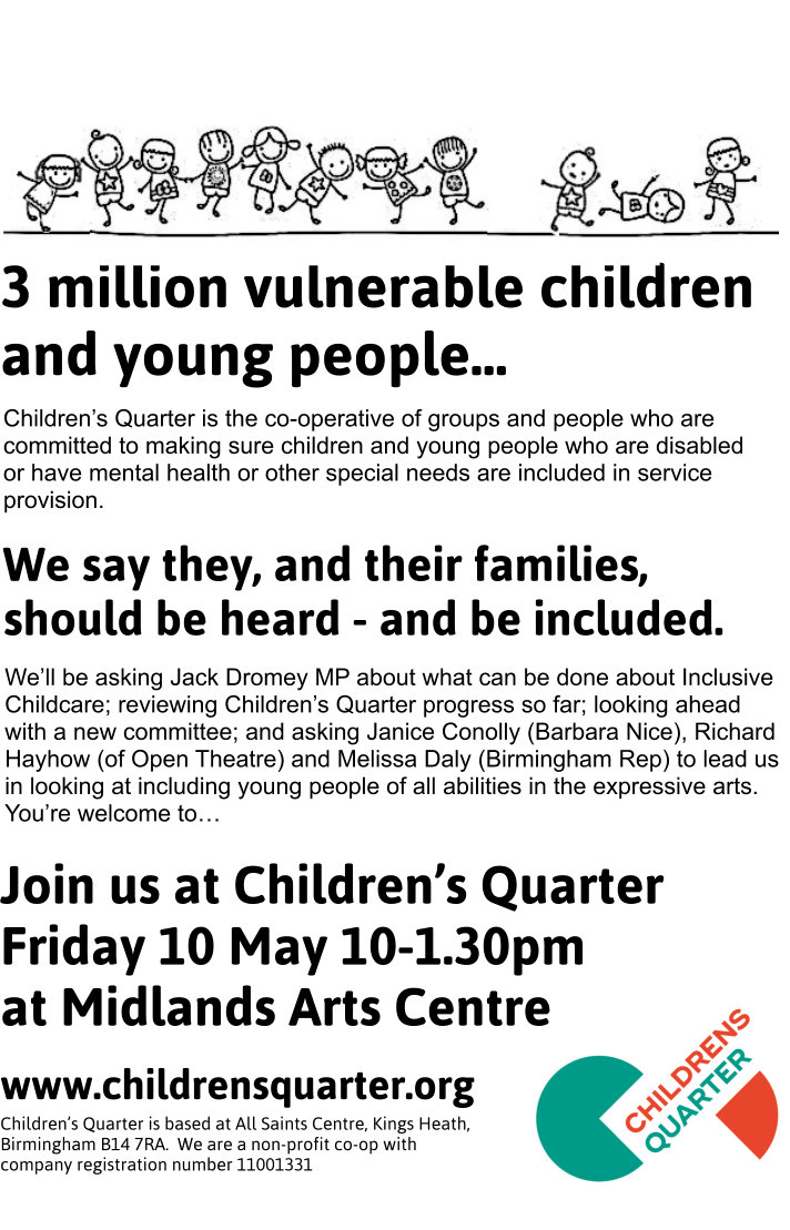 Children's Quarter AGM is on May 10 at Midlands Arts Centre 10am-1.30pm