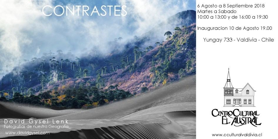 Exposicion de imagenes de paisajes de Chile. Blanco y negro. Color. Centro Cultural  El Austral, Yungay 733, Valdivia. 6 Agosto al 8 Septiembre