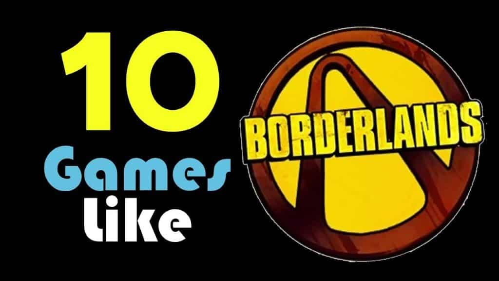 Top games similar to borderlands you should play