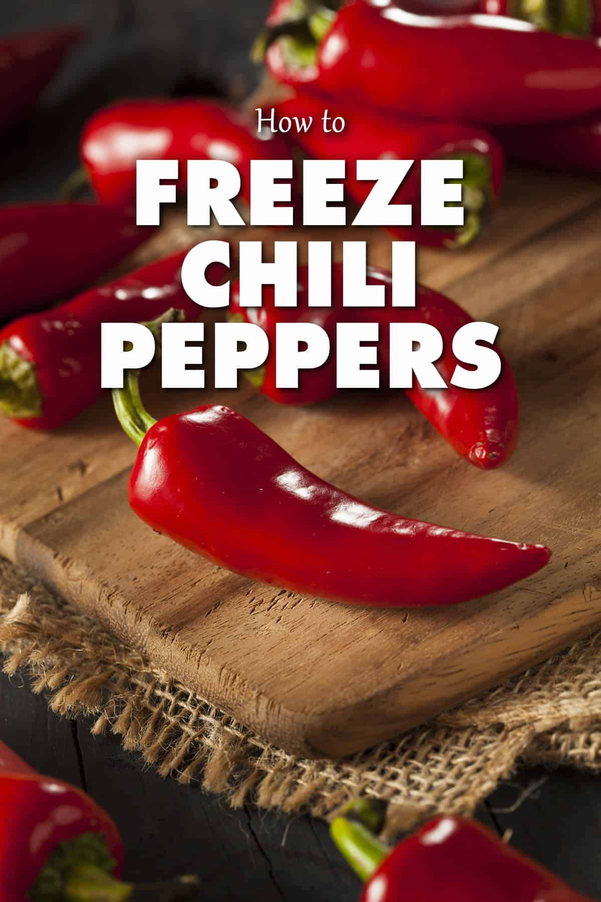 Freezing Chili Peppers: A How to Guide