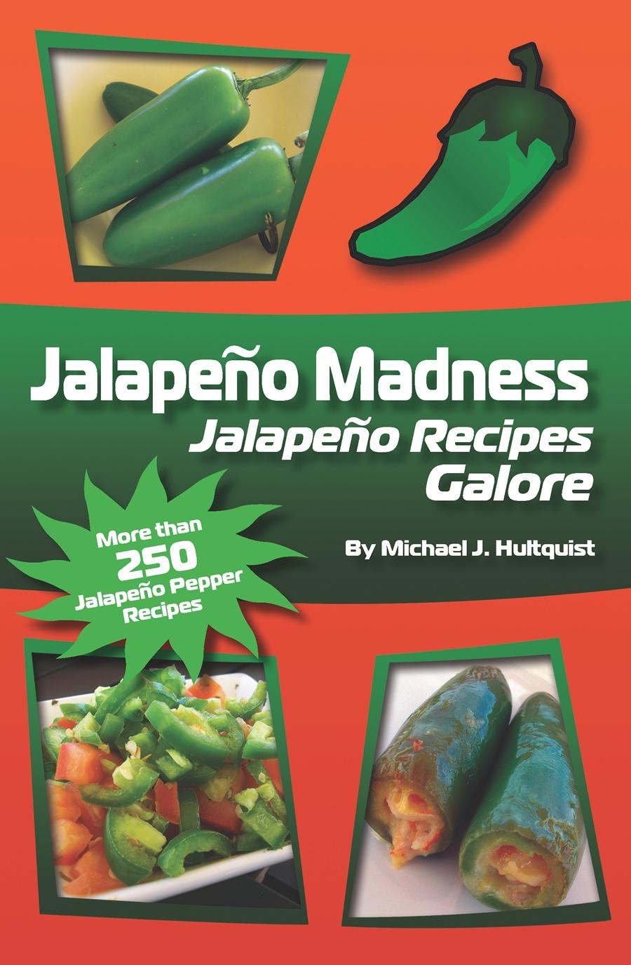 Jalapeno Madness: Jalapeno Recipes Galore!