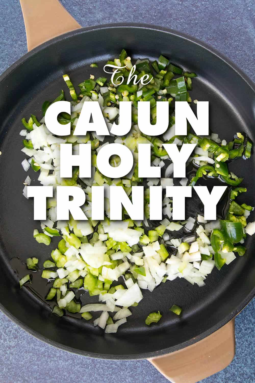 The Cajun Holy Trinity – A Must for Cajun Cuisine