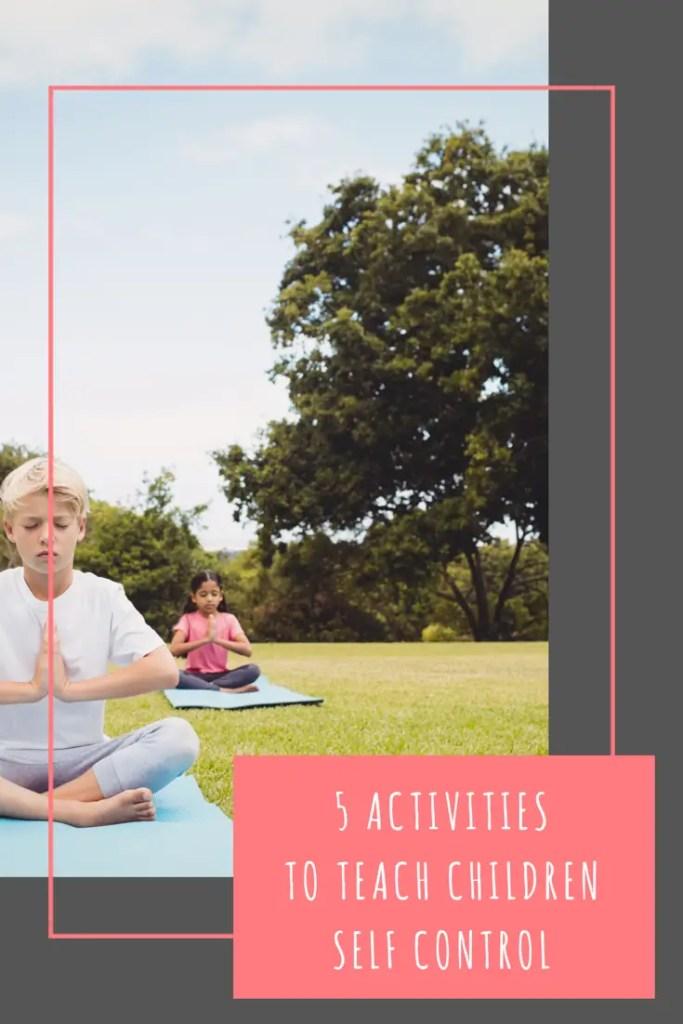 5 activities to teach your children self control