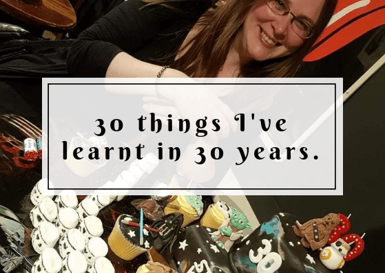 30 things I've learnt in 30 years