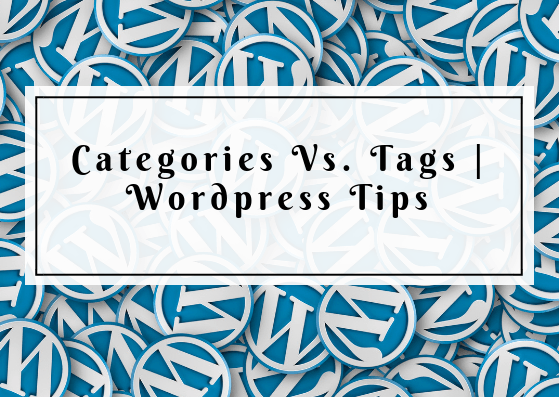 Categories Vs Tags | Wordpress Tips