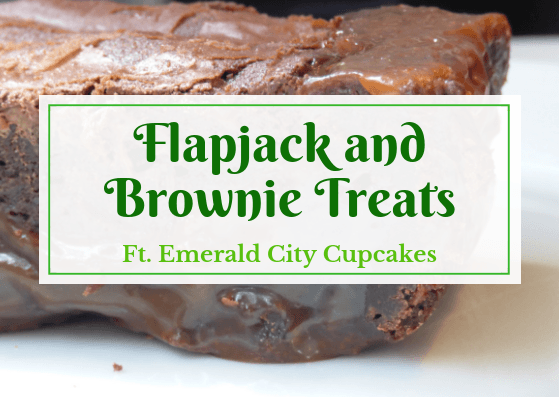 Flapjack & Brownie treats ft Emerald City Cupcakes*