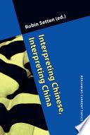 Interpreting Chinese, Interpreting China
