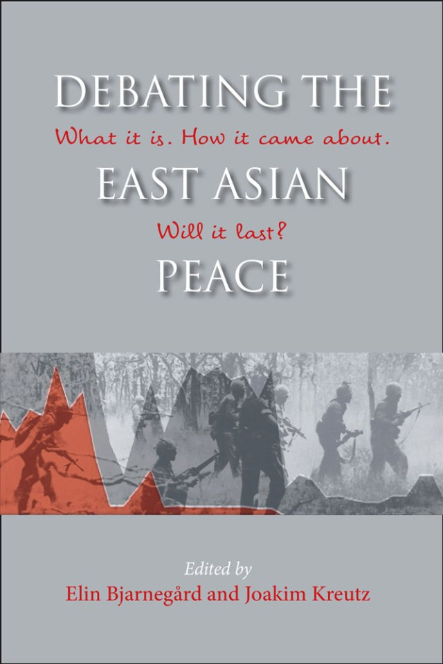 Debating the East Asian Peace: What it is. How it came about. Will it last?