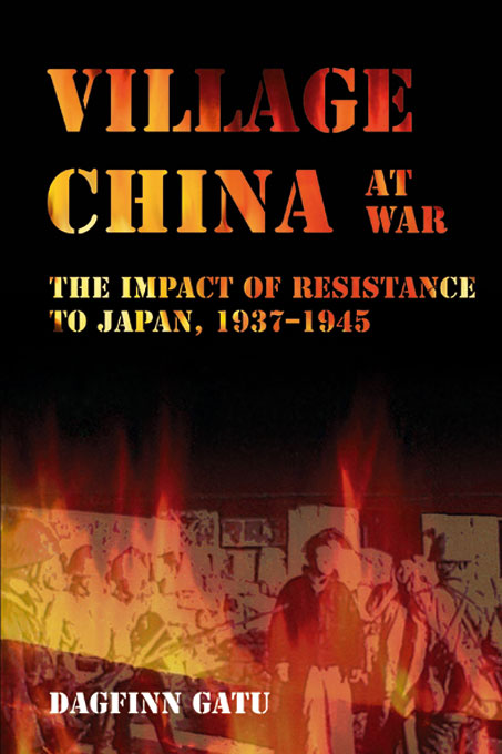 Village China at War by Dagfinn Gatu