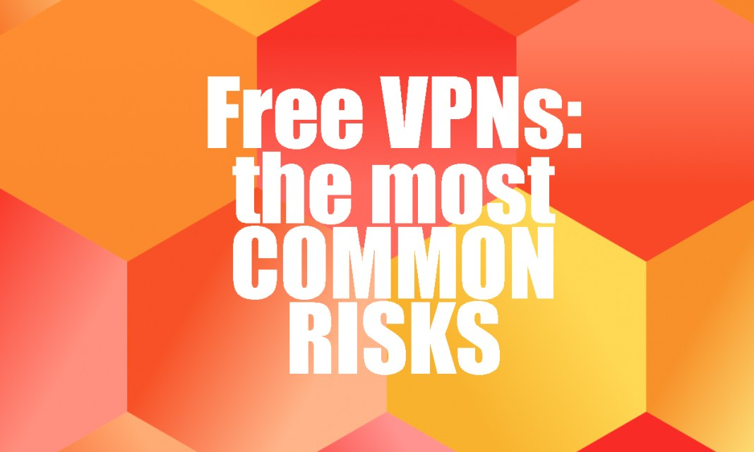 Free VPNs: the most common risks