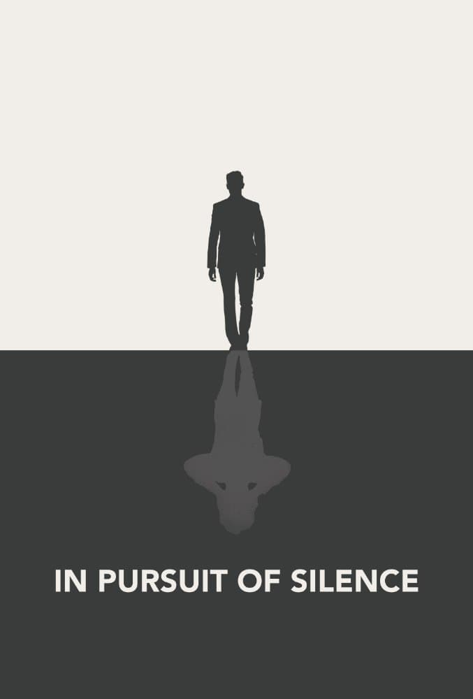 """Poster for the movie """"In Pursuit of Silence"""""""