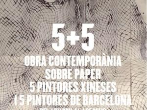 5+5 Obra contemporània sobre paper. 5 pintores de Pekín / Guang Zhou + 5 pintores de Barcelona