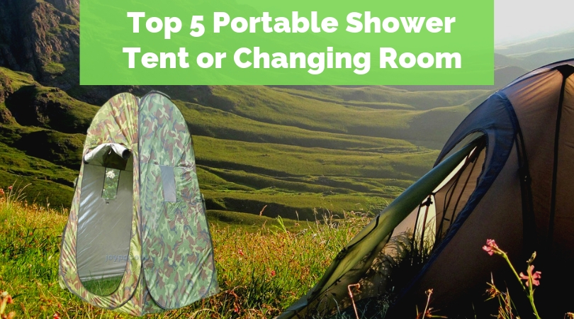 top 5 portable shower or changing room tent