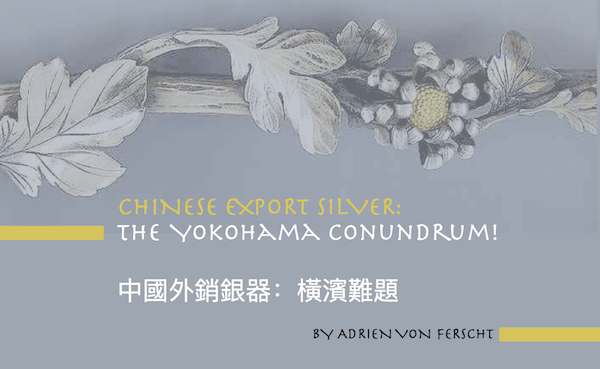 Chinese Export Silver: The Yokohama Conundrum