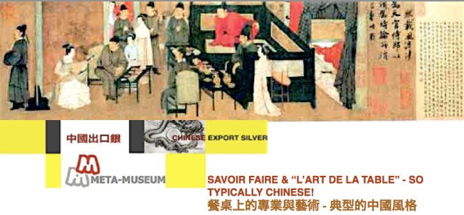 Chinese Export Silver Article 26 Header - Savoir Faire & L'art de la Table - So Typically Chinese!